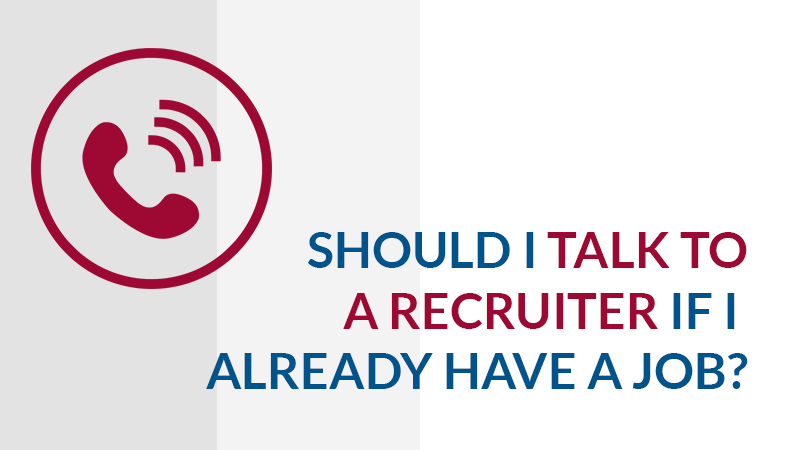 should-you-talk-to-a-recruiter-when-you-already-have-a-job